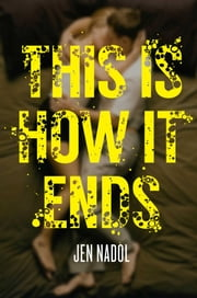 This Is How It Ends ebook by Jen Nadol