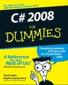 C# 2008 For Dummies ebook by Chuck Sphar, Stephen R. Davis