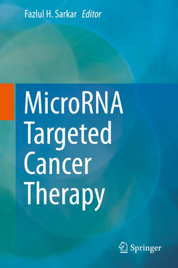 MicroRNA Targeted Cancer Therapy ebook by