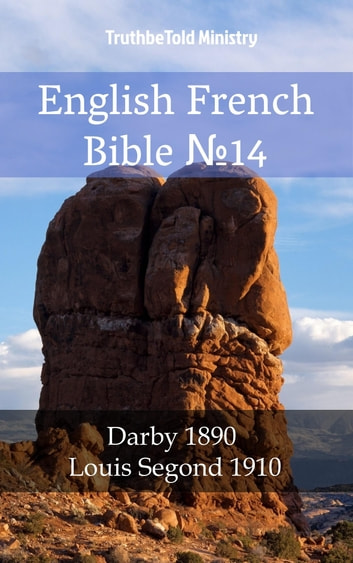 English French Bible №14 - Darby 1890 - Louis Segond 1910 ebook by TruthBeTold Ministry