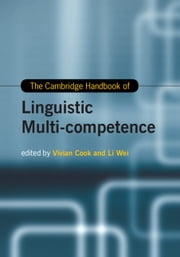 The Cambridge Handbook of Linguistic Multi-Competence ebook by Vivian Cook,Li Wei