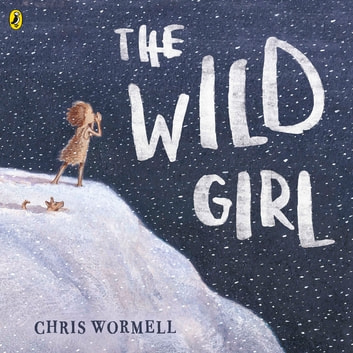 The Wild Girl 電子書籍 by Christopher Wormell