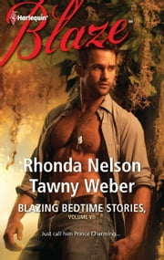 Blazing Bedtime Stories, Volume VII: The Steadfast Hot Soldier\Wild Thing - The Steadfast Hot Soldier\Wild Thing ebook by Rhonda Nelson,Tawny Weber