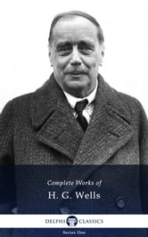 Works of H.G. Wells (Illustrated) ebook by H.G. Wells