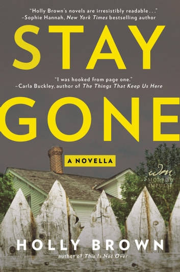 Stay Gone - A Novella ebook by Holly Brown