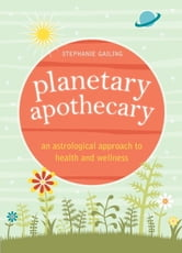 Planetary Apothecary ebook by Stephanie Gailing