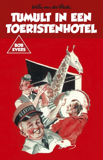 Bob Evers: Tumult in een toeristenhotel ebook by Willy van der Heide