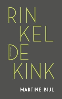Rinkeldekink ebook by Martine Bijl