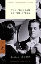The Phantom of the Opera ebook by Gaston Leroux, Anne Perry