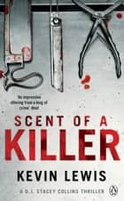 Scent of a Killer ebook by Kevin Lewis