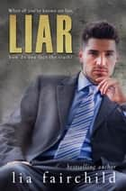LIAR (Liar Duet Book 2) ebook by Lia Fairchild