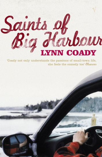 The Saints Of Big Harbour ebook by Lynn Coady