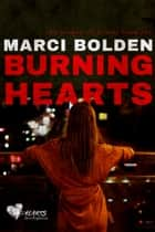 Burning Hearts ebook by Marci Bolden