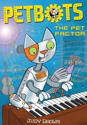 Petbots: The Pet Factor ebook by Judy Brown,Judy Brown