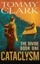 Cataclysm - The Divide, #1 ebook by Tommy Clark