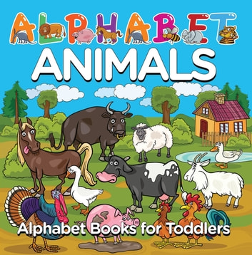 Alphabet Animals: Alphabet Books for Toddlers - Phonics for Kids Preschool Edition ebook by Baby Professor