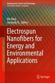 Electrospun Nanofibers for Energy and Environmental Applications ebook by Bin Ding,Jianyong Yu