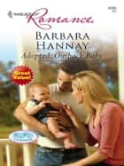 Adopted: Outback Baby ebook by Barbara Hannay