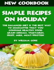 Simple Recipes on Holiday ebook by William Gore