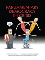 Parliamentary Democracy in Crisis ebook by Peter H. Russell,Lorne Sossin