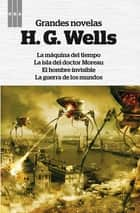 Grandes novelas ebook by H.G. Wells
