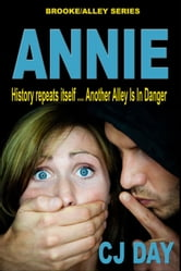 Annie: History Repeats Itself ... Another Alley Is in Danger ebook by CJ Day