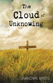 Cloud Of Unknowing, The ebook by Unknown Mystic