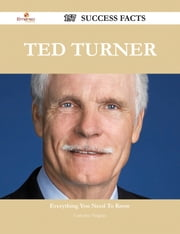 Ted Turner 157 Success Facts - Everything you need to know about Ted Turner ebook by Catherine Vaughan