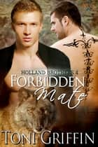 Forbidden Mate ebook by Toni Griffin