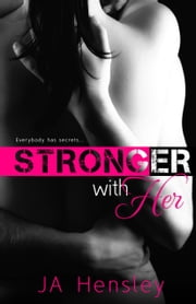 Stronger With Her ebook by JA Hensley