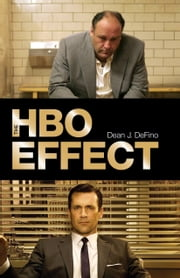 The HBO Effect ebook by Dr. Dean J. DeFino