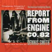 Report from Engine Co. 82 audiobook by Dennis Smith
