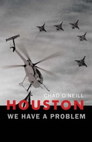 Houston We Have a Problem ebook by Chad O'Neill