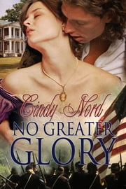 No Greater Glory ebook by Cindy Nord