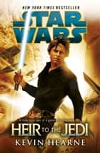 Star Wars: Heir to the Jedi ebook by Kevin Hearne
