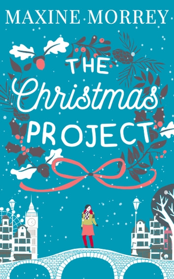 The Christmas Project: A laugh-out-loud romance from bestselling author Maxine Morrey ebook by Maxine Morrey