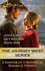 The Journey West Series Sampler - Wagon Train Reunion\Wagon Train Sweetheart\Wagon Train Proposal ebook by Linda Ford,Lacy Williams,Renee Ryan