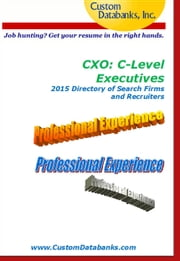 CXO: C-Level Executives 2015 Directory of Search Firms and Recruiters ebook by Jane Lockshin