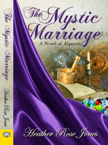 The Mystic Marriage ebook by Heather Rose Jones