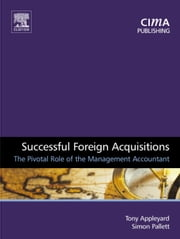 Successful Foreign Acquisitions: The Pivotal Role of the Management Accountant ebook by Appleyard, Tony