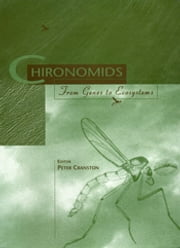 Chironomids: From Genes to Ecosystems ebook by PS Cranston