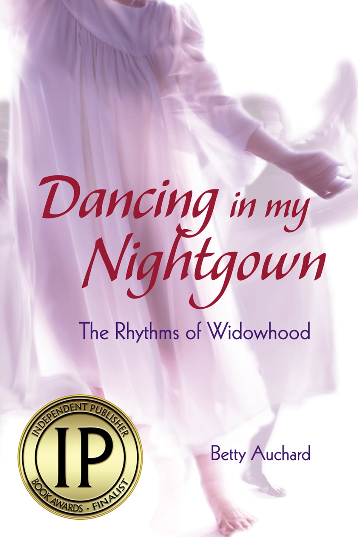 5be3342447 Dancing in my Nightgown eBook by Betty Auchard - 9781311421494 ...