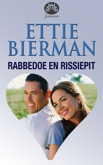 Rabbedoe en rissiepit ebook by Ettie Bierman
