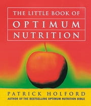 The Little Book Of Optimum Nutrition ebook by Patrick Holford