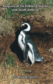 Penguins of the Falkland Islands and South America ebook by Dr. Mike Bingham