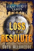 Loss of the Resolute - A Dark Fantasy ebook by