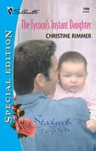 The Tycoon's Instant Daughter (Mills & Boon Silhouette) ebook by Christine Rimmer
