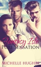 Pure Sensation - Fantasy's Bar & Grill, #5 ebook by Michelle Hughes