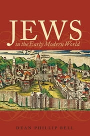 Jews in the Early Modern World ebook by Dean Phillip Bell