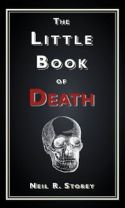 The Little Book of Death ebook by Neil R Storey